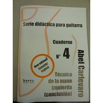 Carlevaro: Cuaderno 4 Técnica De La Mano Izquierda.conc.
