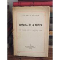 Historia De La Musica - Gaston O. Talamon