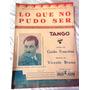 Lo Que No Pudo Ser - Tango - Editorial Julio Korn - 1941