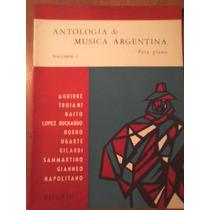 Antología De Música Argentina Para Piano, Edición Unica!