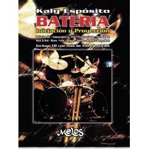 Kaly Espósito - Batería Iniciación Y Proyección Libro C/cd P