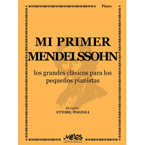 Mi Primer Mendelssohn - Partituras Para Piano - Pozzoli I