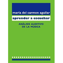 Aprender A Escuchar - Maria Del Carmen Aguilar - Libro Nuevo