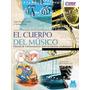 El Cuerpo Del Musico: Manual De Mantenimiento Para Un Maximo