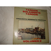 Orquesta Serenata Tropical - Tangos Solamente Tangos- Vol 1