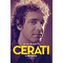 Cerati, La Biografía - Juan Morris - Ed. Sudamericana