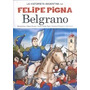 Belgrano - La Historieta Argentina De Felipe Pigna