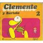 Libro Clemente Y Bartolo Dos Ed. El Pajaro Y El Cañon Caloi