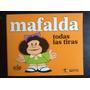 Mafalda Todas Las Tiras Quino Ediciones De La Flor