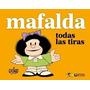 Mafalda Todas Las Tiras - Quino * De La Flor Ed