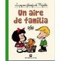 Mafalda Un Aire De Familia - Quino * De La Flor