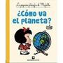 Mafalda Cómo Va El Planeta? - Quino * De La Flor
