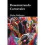 Desenterrando Carnavales -bolivia Tilcara Humahuaca Perú