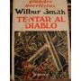 Wilbur Smith - Tentar Al Diablo