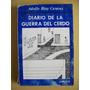 A. Bioy Casares Diario De La Guerra Del Cerdo Primera Edicio