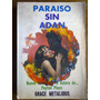 Grace Metalious - Paraíso Sin Adán. Autora De Peyton Place