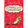 Las Ranas Tambien Se Enamoran - Megan Maxwell- Libro Nuevo