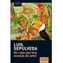 Un Viejo Que Leía Novelas De Amor . Luis Sepúlveda (pocket)