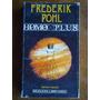 Frederik Pohl - Homo Plus. Bruguera · Libro Amigo, 1985.