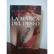 La Marca Del Deseo - Claudio María Domínguez