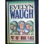 Put Out More Flags - Evelyn Waugh (en Inglés)