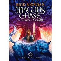 La Espada Del Tiempo - Magnus Chase 1 Rick Riordan - Montena