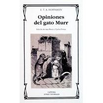 E. T. A. Hoffmann Opiniones Del Gato Murr Editorial Cátedra