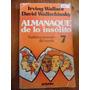 Almanaque De Lo Insòlito 7 De I. Wallace Y D. Wallechinsky