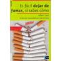 Digital/ Es Fácil Dejar De Fumar, Si Sabes Cómo - Allen Carr