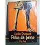 Adp Patas De Perro Carlos Droguett / Ed Zig Zag 1966 Chile