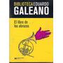 El Libro De Los Abrazos -eduardo Galeano -siglo Veintiuno
