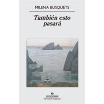 Milena Busquets - Tambien Esto Pasara - Anagrama