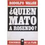 Quién Mató A Rosendo / Rodolfo Walsh - Ediciones De La Flor