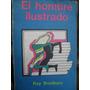 Ray Bradbury - El Hombre Ilustrado - Ed Minotauro