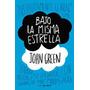 Bajo La Misma Estrella - John Green - Nuevo
