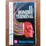 Michael Crichton - El Hombre Terminal. Bruguera, Libro Amigo