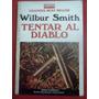 Tentar Al Diablo, Wilbur Smith