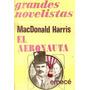 El Aeronauta - Macdonald Harris - Emece