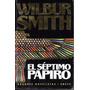 El Séptimo Papiro - Wilbur Smith - Emecé