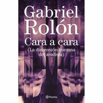 Libro Cara A Cara, De Rolón Gabriel + Envio Gratis
