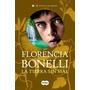 La Tierra Sin Mal- Trilogia Del Perdon 3 - Florencia Bonelli