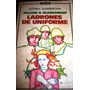 Ladrones De Uniforme - William Blankenship - Novela