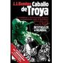 Caballo De Troya 1 - 30 Aniversario - Benitez, J J - Booket