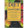 Diet For Dancers. Complete Guide To Nutrition & Weight Contr
