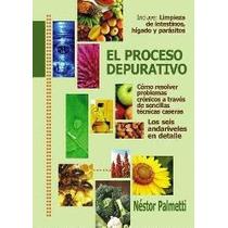 El Proceso Depurativo. Nestor Palmetti. Naturismo