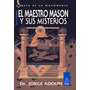 El Maestro Masón Y Sus Misterios. Dr. Jorge Adoum