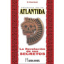 Historia De La Atlantida. La Revelación De Sus Secretos