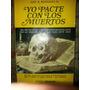 Libro,yo Pacte Con Los Muertos,j.rosciano,envio Gratis