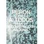 Peronismo Discurso Peron Convoca Reconstruccion Nacional 73