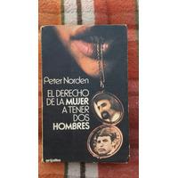 El Derecho De La Mujer A Tener Dos Hombres. Peter Norden